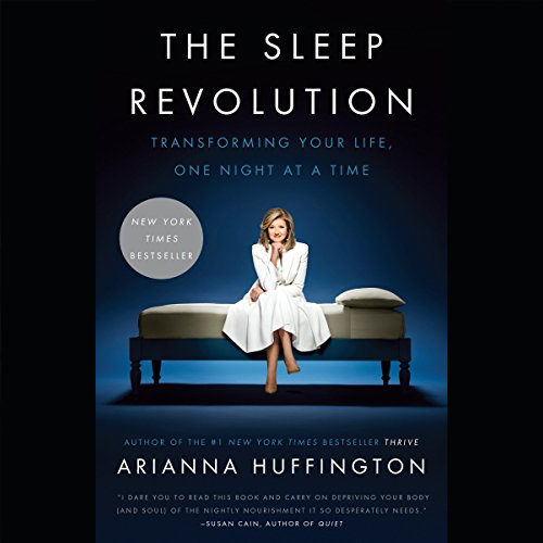 The Sleep Revolution: Transforming Your Life, One Night at a Time Paperback